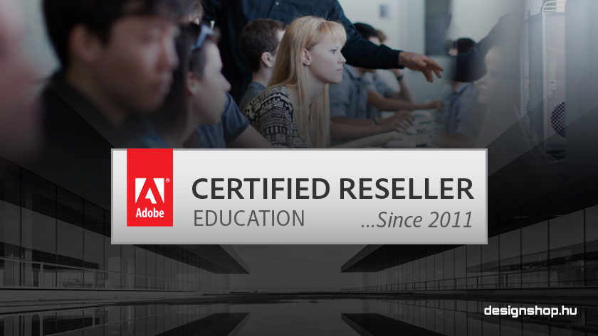 A designshop.hu az Adobe első minősített oktatási viszonteladó partnere