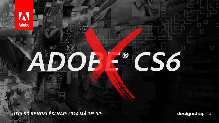 Az Adobe CS6 üzleti szoftverek 2014 május 30-ig rendelhetők