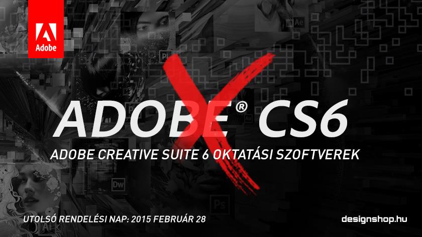 Adobe CS6 Oktatási szoftverek, utolsó rendelési dátum: 2015 február 28
