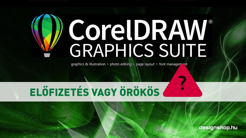 CorelDRAW Graphics Suite – éves előfizetés vagy örökös licenc?
