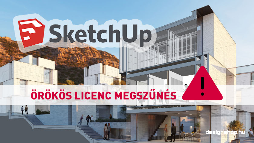 Megszűnik az örökös SketchUp Pro, 2020 november 4-től csak előfizetéssel