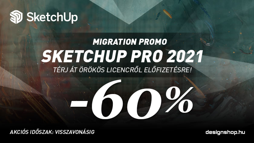 SketchUp Pro Migration Promo – 60% kedvezmény az előfizetésre